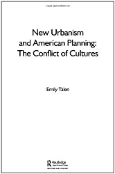 New Urbanism and American Planning: The Conflict of Cultures (Planning, History and Environment Series)