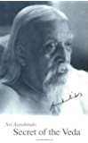 Secret of the Veda (Guidance from Sri Aurobindo)