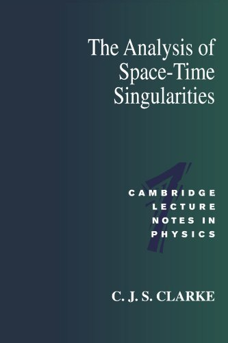 The Analysis of Space-Time Singularities (Cambridge Lecture Notes in Physics) by C. J. S. Clarke (1994-06-24)