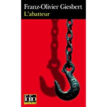 L'abatteur: Une enquête de la commissaire Marie Sastre (Folio Policier t. 410) (French Edition)