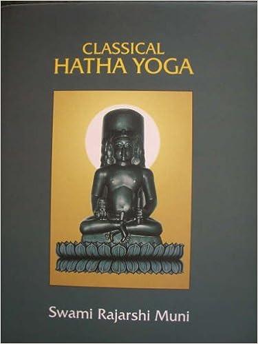 Classical Hatha Yoga: Swami Rajarshi Muni: 9788188243013 ...