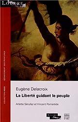 La Liberté guidant le peuple : Eugène Delacroix