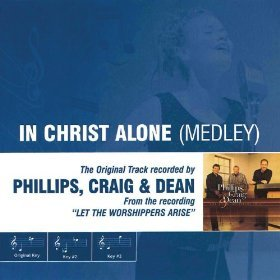 - Three-Key Performance Track Accompaniment for In Christ Alone (Medley) as Originally Performed by Phillips, Craig & Dean (INO Original 3-Key Performance Trax)