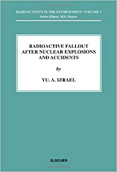 Book Radioactive Fallout After Nuclear Explosions and Accidents (Radioactivity in the Environment)