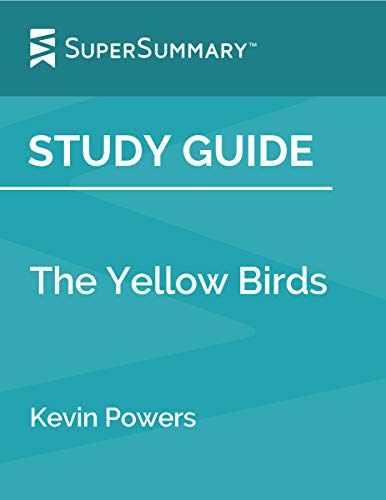 Study Guide: The Yellow Birds by Kevin Powers (SuperSummary)