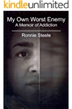 My Own Worst Enemy: A Memoir of Addiction (English Edition)