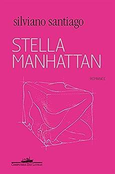 Stella Manhattan: Romance por [Santiago, Silviano]