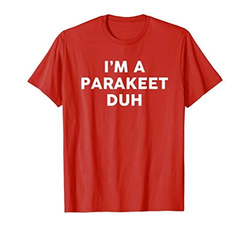 Funny I'm A Parakeet Duh Halloween Lazy Costume T-Shirt]()