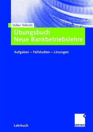 Übungsbuch Neue Bankbetriebslehre: Aufgaben ? Fallstudien - Lösungen Taschenbuch – 24. Januar 2008 Volker Tolkmitt Gabler Verlag 3834905259 Betriebswirtschaft