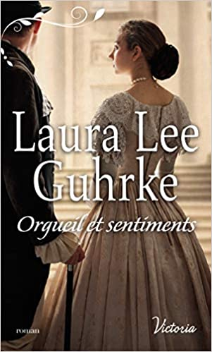 Les presses du coeur - Tome 1 : Orgueil et sentiments de Laura Lee Guhrke 41bGt20NAeL._SX299_BO1,204,203,200_