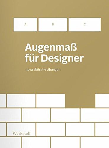 Augenmaß für Designer: 50 praktische Übungen