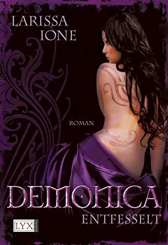 Demonica - Entfesselt Taschenbuch – 4. November 2011 Larissa Ione Bettina Oder LYX 3802583795