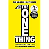 BY Gary Keller The One Thing The Surprisingly Simple Truth Behind Extraordinary Results Achieve your goals with one of the wo