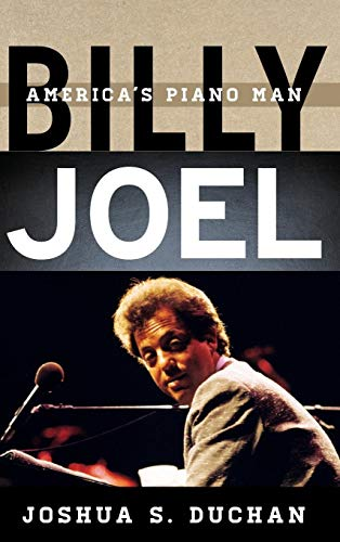 Billy Joel: America's Piano Man (Tempo: A Rowman & Littlefield Music Series on Rock, Pop, and Culture) -