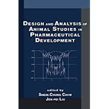 Design and Analysis of Animal Studies in Pharmaceutical Development (Chapman & Hall/CRC Biostatistics Series Book 1) (English Edition)