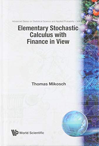 ELEMENTARY STOCHASTIC CALCULUS, WITH FINANCE IN VIEW (Advanced Statistical Science and Applied Probability) (Applied Calculus For Business Economics And Finance)