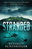 Stranded: A white-knuckle adventure above and below the sea