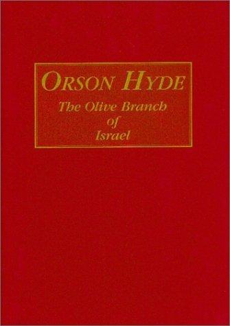 Orson Hyde: Olive Branch of Israel Hardcover  November 6, 2000