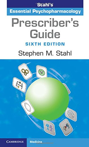 Prescriber's Guide: Stahl's Essential Psychopharmacology by Cambridge University Press