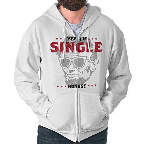 Brisco Brands Im Single Honest Abraham Lincoln Funny Zip Hoodie White