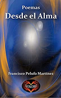 Desde el Alma: Poemas (Spanish Edition) by [Pelufo Martínez, Francisco]