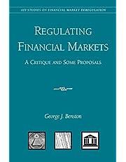 Regulating Financial Markets: A Critique and Some Proposals