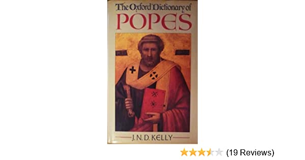 The Oxford Dictionary of Popes J. N. D. Kelly 9780192139641 Amazon.com Books  sc 1 st  Amazon.com & The Oxford Dictionary of Popes: J. N. D. Kelly: 9780192139641 ...
