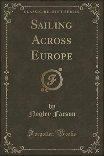Book Sailing Across Europe (Classic Reprint) by Negley Farson (2015-09-27)