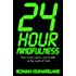 24 Hour Mindfulness: How to be calmer and kinder in the midst of it all (English Edition)