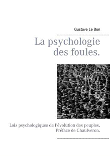 La Psychologie Des Foules French Edition Chaulveron
