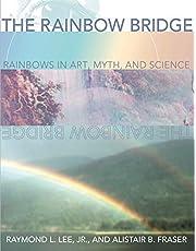 The Rainbow Bridge: Rainbows in Art, Myth, and Science
