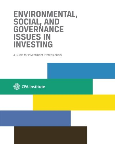 Environmental, Social, and Governance Issues in Investing: A Guide for Investment Professionals