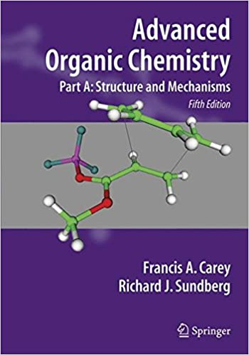 Structure and Mechanisms Advanced Organic Chemistry Part A