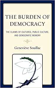 Amazon Com The Burden Of Democracy The Claims Of border=
