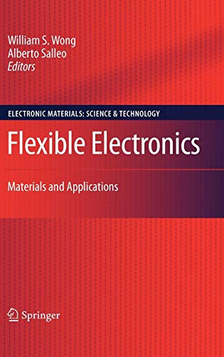 Electronics Flexible - Flexible Electronics: Materials and Applications (Electronic Materials: Science & Technology)