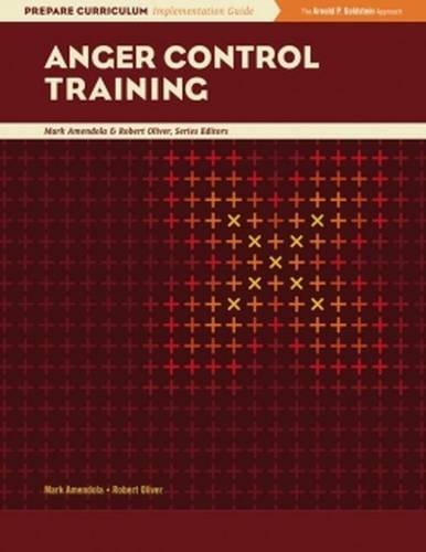 Anger Control Training: Prepare Curriculum Implementation Guide, Mark Amendola and Robert Oliver, Series Editors