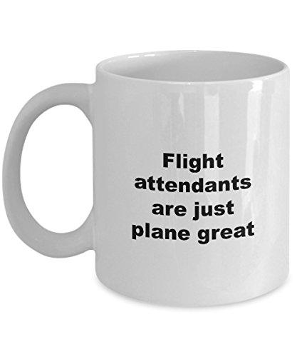 Flight Attendant Coffee Mug – Flight attendants are just plane great - 11oz Ceramic White Novelty Cup - Funny Gag Gift (Attendant Mug)