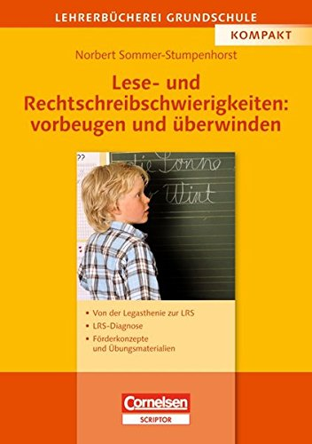 Lehrerbücherei Grundschule: Lese- und Rechtschreibschwierigkeiten: vorbeugen und überwinden: Von der Legasthenie zur LRS - LRS-Diagnose - Förderkonzepte und Übungsmaterialien. Buch