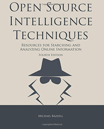 [READ] Open Source Intelligence Techniques: Resources for Searching and Analyzing Online Information E.P.U.B