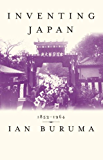 Inventing Japan: 1853-1964 (Modern Library Chronicles Series Book 11)