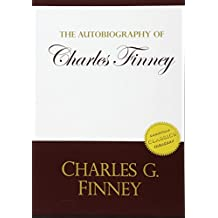 Autobiography of Charles Finney: Memoirs of Revivals of Religion