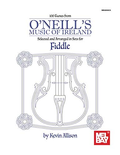 100 Tunes from O'Neill's Music of Ireland: Selected and Arranged in Sets for Fiddle