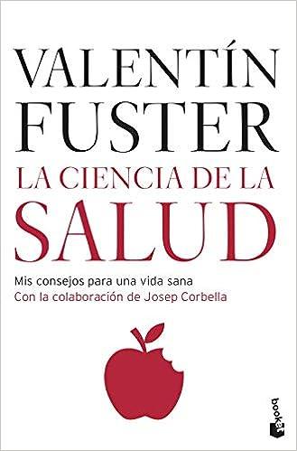 La Ciencia De La Salud Mis Consejos Para Una Vida Sana Divulgación Band 4 Amazon De Corbella Josep Fuster Valentí Fremdsprachige Bücher
