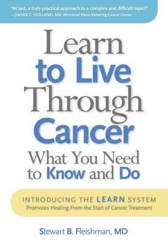 Learn to Live Through Cancer by Stewart B. Fleishman MD (2011-06-20)
