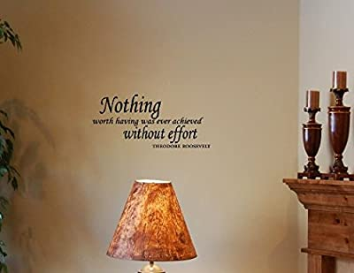 NOTHING WORTH HAVING WAS EVER ACHIEVED WITHOUT EFFORT Vinyl wall lettering st... by Decorshow