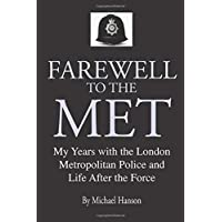 Farewell to the Met: My nine years with the Metropolitan Police and life after the Force