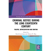 Criminal Justice During the Long Eighteenth Century: Theatre, Representation and Emotion