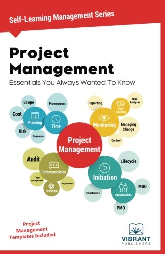 Project Management Essentials You Always Wanted To Know (Self Learning Management Series)