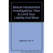 Sexual Harassment Investigations: How to Limit Your Liability And More
