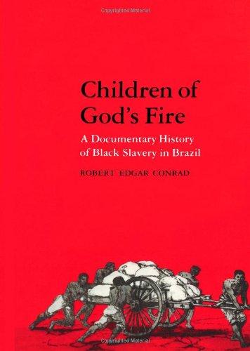 Children of God's Fire: A Documentary History of Black Slavery in Brazil